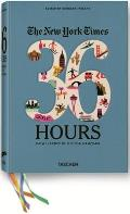 New York Times 36 Hours 150 Weekends in the USA & Canada