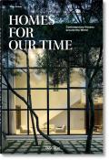 Homes for Our Time. Contemporary Houses Around the World