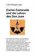 Carlos Castaneda und die Lehren des Don Juan: Eine praktische Anleitung, die es erm?glicht, Don Juans Lehren nachzuvollziehen und im t?glichen Leben i