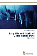 Early Life and Works of George Balanchine