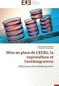 Mise En Place de l'Ecbu, La Coproculture Et l'Antibiogramme