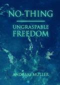 No-thing - ungraspable freedom