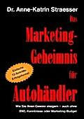 Das Marketing-Geheimnis f?r Autoh?ndler