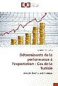 D?terminants de la Performance ? l'Exportation: Cas de la Tunisie