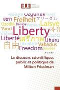 Le discours scientifique, public et politique de Milton Friedman