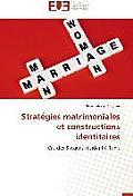 Strat?gies Matrimoniales Et Constructions Identitaires