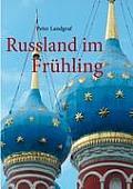 Russland im Fr?hling: Mit dem Schiff von Moskau nach St. Petersburg
