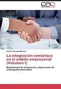 La Integracion Semantica En El Ambito Empresarial (Volumen I)