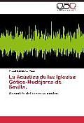 La Acustica de Las Iglesias Gotico-Mudejares de Sevilla.
