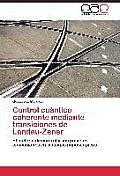 Control Cuantico Coherente Mediante Transiciones de Landau-Zener