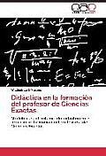 Didactica En La Formacion del Profesor de Ciencias Exactas.