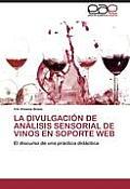 La Divulgacion de Analisis Sensorial de Vinos En Soporte Web