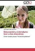 Educacion y Literatura: Leer a Los Maestros