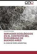 Servicios Ecologicos En El Contexto del Periurbano de Buenos Aires