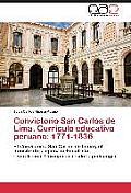 Convictorio San Carlos de Lima. Curriculo Educativo Peruano: 1771-1836