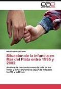 Situacion de La Infancia En Mar del Plata Entre 1995 y 2002