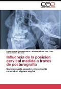 Influencia de La Posicion Cervical Medida a Traves de Posturografia