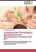 La Educacion Tecnologica Agropecuaria En Secundarias Tecnicas del D.F.