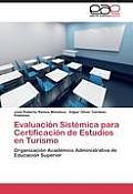 Evaluacion Sistemica Para Certificacion de Estudios En Turismo