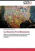 La Guerra Fria Mexicana