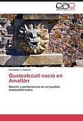 Quetzalcoatl Nacio En Amatlan