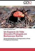 Un Espacio de Vida Silvestre Protegido En Barbacoas Narino