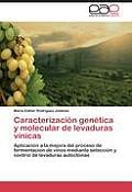 Caracterizacion Genetica y Molecular de Levaduras Vinicas