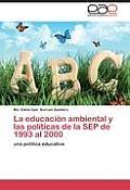 La Educacion Ambiental y Las Politicas de La Sep de 1993 Al 2000