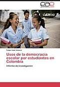 Usos de La Democracia Escolar Por Estudiantes En Colombia