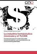 La Industria Farmaceutica Mexicana y El Tlcan