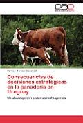 Consecuencias de Decisiones Estrategicas En La Ganaderia En Uruguay