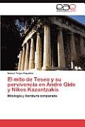 El Mito de Teseo y Su Pervivencia En Andre Gide y Nikos Kazantzakis