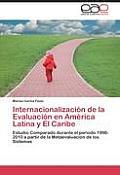 Internacionalizacion de La Evaluacion En America Latina y El Caribe