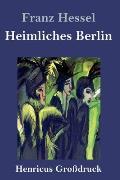 Heimliches Berlin (Gro?druck)