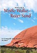 Wei?e Wolke - Roter Sand: Ein Aussteiger in Neuseeland und Australien