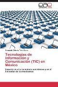 Tecnolog?as de Informaci?n y Comunicaci?n (TIC) en M?xico