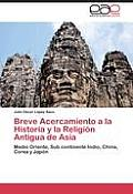 Breve Acercamiento a la Historia y La Religion Antigua de Asia