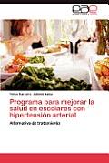 Programa Para Mejorar La Salud En Escolares Con Hipertension Arterial