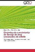 Dinamica de Crecimiento de Forraje de Diez Variedades de Alfalfa