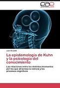 La Epistemologia de Kuhn y La Psicologia del Conocimiento