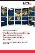 Vigilancia Tecnologica En Las Universidades Latinoamericanas y Espana