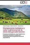 Composicion Botanica y Valor Nutricional de la Dieta del Ganado Bovino