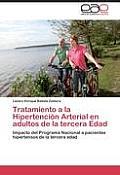 Tratamiento a la Hipertencion Arterial En Adultos de La Tercera Edad