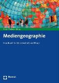 Mediengeographie: Handbuch Fur Wissenschaft Und Praxis