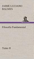 Filosof?a Fundamental, Tomo II