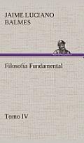 Filosof?a Fundamental, Tomo IV