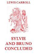 Sylvie And Bruno Concluded: Fully Illustrated Edition