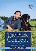 Pack Concept The Simple Truth about Living with Dogs