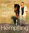 Its Not I Who Seek The Horse Horse Seeks Me My Path To An Understanding Of Equine Body Language