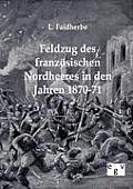 Feldzug Des Franz?sischen Nordheeres in Den Jahren 1870-71